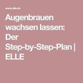Augenbrauen wachsen lassen: Der Step-by-Step-Plan | ELLE