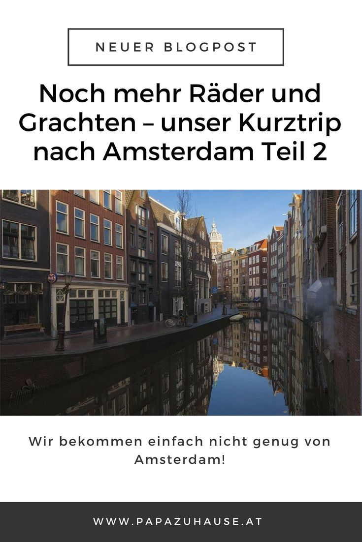 Auch in Teil 2 komme ich nicht aus dem Schwärmen raus. Amsterdam, wir sehen uns definitiv wieder! #amsterdam #kurztrip #städtereise #traumvonamsterdam #holland #gracht