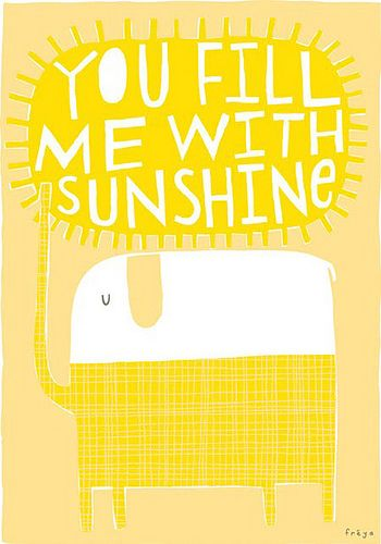 You fill me with sunshine  freyaArtsun | Flickr - Photo Sharing!