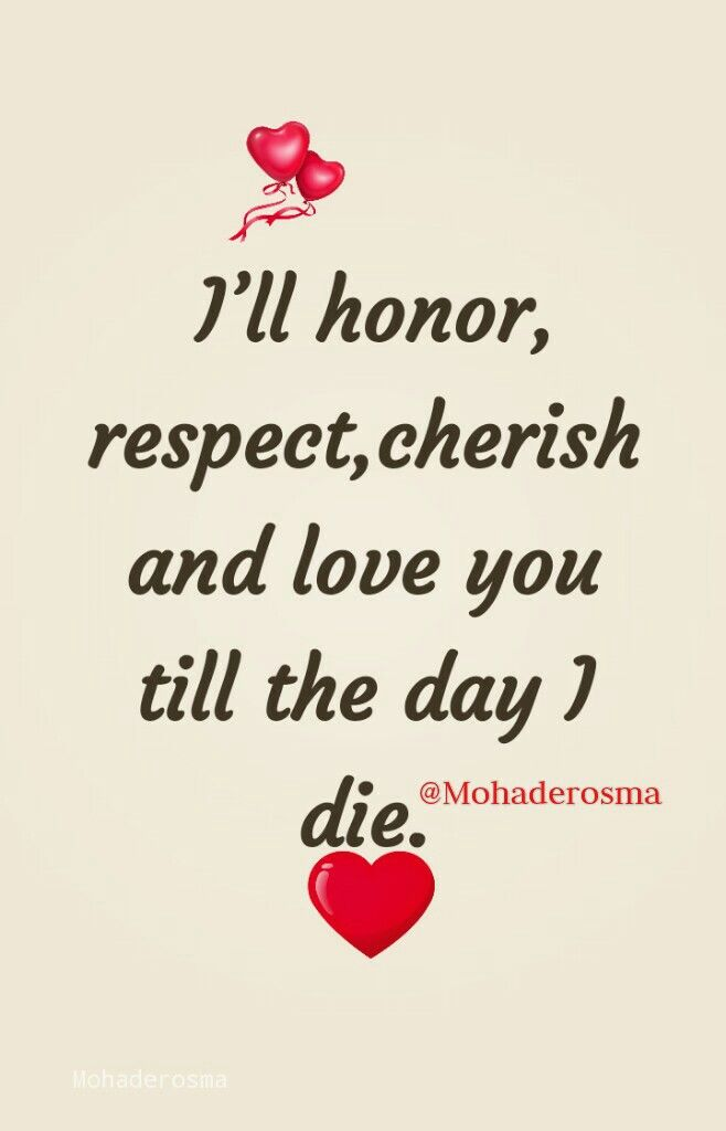 I Ll Honor Respect Cherish And Love You Till The Day I Die Lovequotes Sweetlovequotes Love Sweet Love Quotes Loveable Quote Soulmate Love Quotes