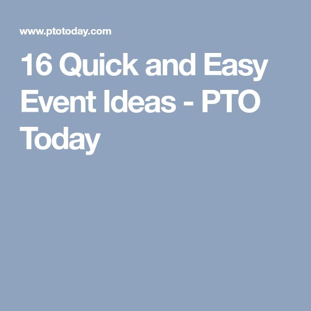 16 Quick and Easy Event Ideas - PTO Today