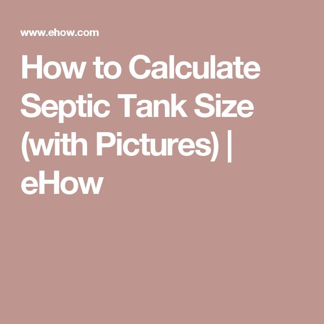 How to Calculate Septic Tank Size (with Pictures) | eHow