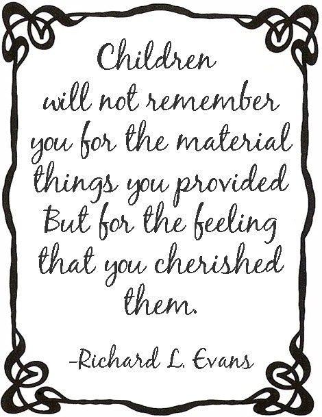 children children children kidsRemember, Parents, Inspiration, Quotes, Cherish, Children, So True, Things, Kids