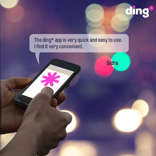 Sidra uses the ding* app to top-up her loved ones. Download it today!