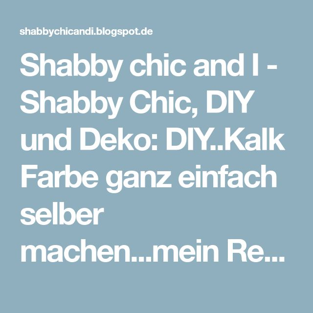 Shabby Chic Selber Machen Der Romantik Look Für Zuhause: Shabby Chic, DIY Und Deko: DIY..Kalk