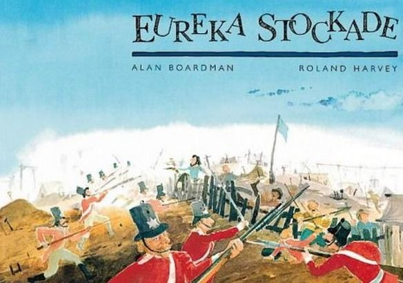 Eureka Stockade by Alan Boardman – A Unit of Work and Lessons For Yr 5…