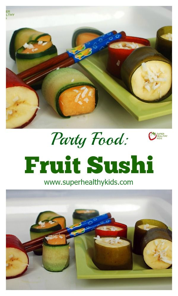 Party Food: Fruit Sushi - These make a great after-school snack! http://www.superhealthykids.com/party-food-fruit-sushi/