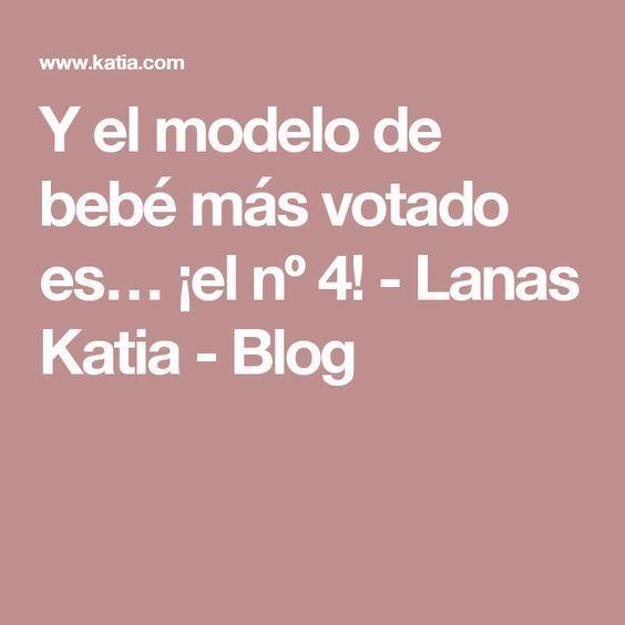 Y el modelo de bebé más votado es… ¡el nº 4! - Lanas Katia - Blog
