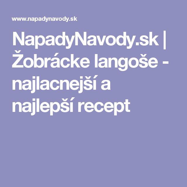 NapadyNavody.sk | Žobrácke langoše - najlacnejší a najlepší recept