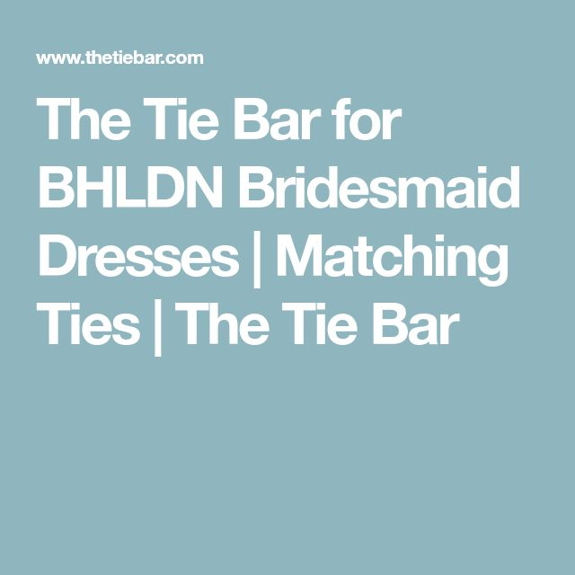 The Tie Bar for BHLDN Bridesmaid Dresses   Matching Ties   The Tie Bar