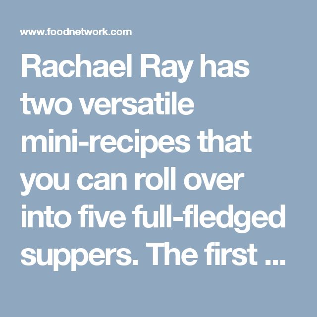 Rachael Ray has two versatile mini-recipes that you can roll over into five full-fledged suppers. The first rollover recipe is Buttermilk Ranch Brined Turkey, which Rachael uses in three of the five meals: Dish one is Turkey and Corn Chowder With Bacon and Chipotle, dish two is Pilgrim Casserole layered with Thanksgiving favorites and dish three is Turkey and Poblano Red Eye Stew. The other rollover is a Beef and Tomato Base, which is the foundation for dish four, Beef Picadillo, and dish…