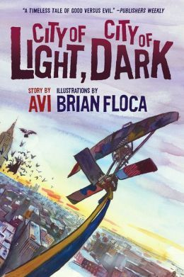 City of Light, City of Dark story by Avi ; illustrations by Brian Floca
