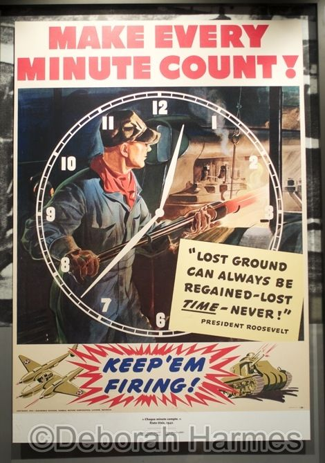 Vintage World War II poster reading Make Every Minute Count -- on display at the Caen Peace Memorial Museum in Normandy, France. ©Deborah Harmes