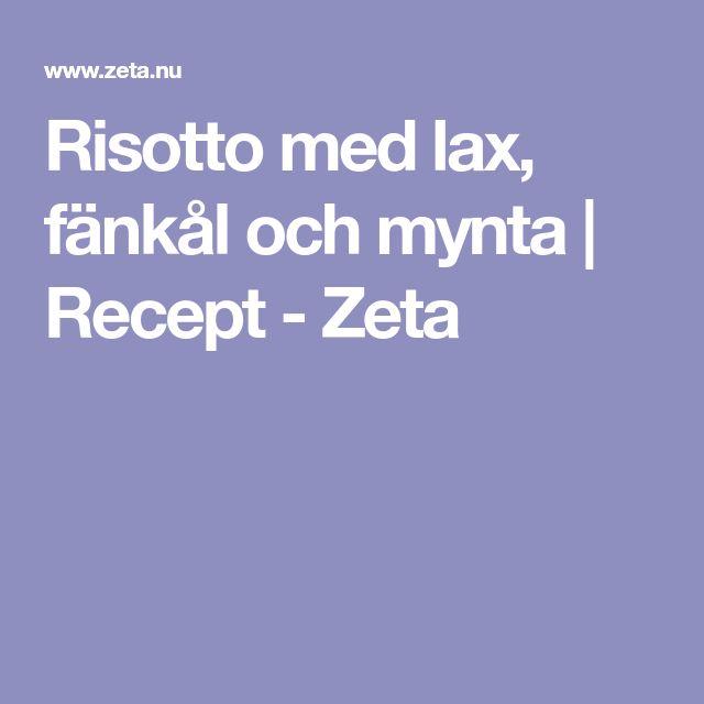 Risotto med lax, fänkål och mynta | Recept - Zeta