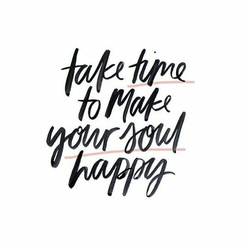 take time to make your soul happens
