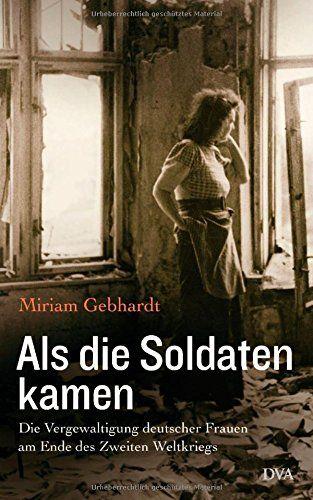 Als die Soldaten kamen: Die Vergewaltigung deutscher Frauen am Ende des Zweiten Weltkriegs von Miriam Gebhardt http://www.amazon.de/dp/3421046336/ref=cm_sw_r_pi_dp_MX58ub0E4MFGK