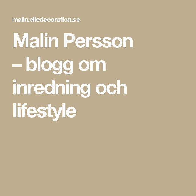 Malin Persson –blogg om inredning och lifestyle