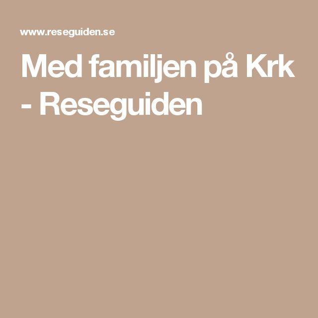 Med familjen på Krk - Reseguiden
