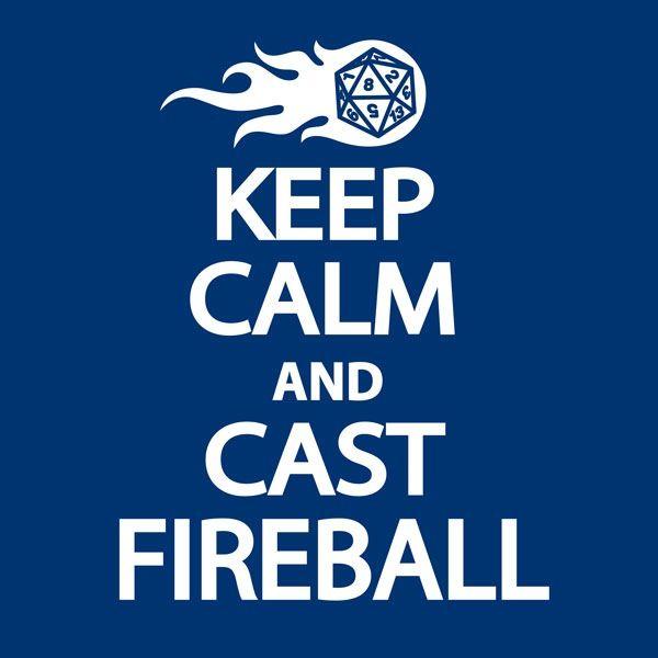 Keep Calm And Cast Fireball