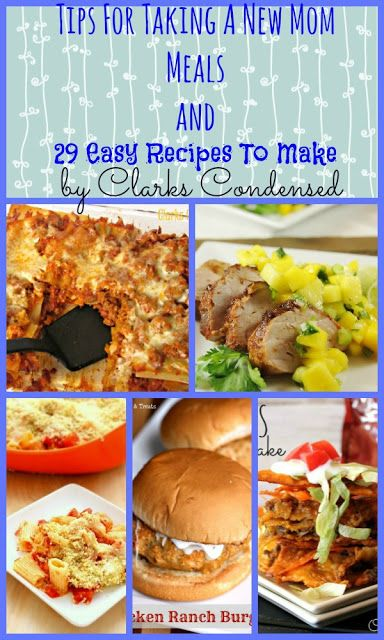 29 Easy Dinner Recipes and Tips For Taking A New Mom Meals - This is a really helpful list.  Having never had a baby, I wouldn't have thought of a few of these tips.  Really good to know.