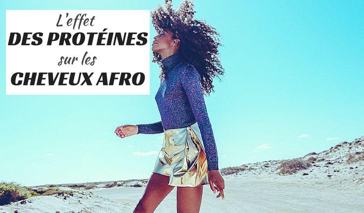 Savez-vous quel est l'effet des protéines retrouvées dans nos produits capillaires sur nos cheveux afro/crépus naturels?
