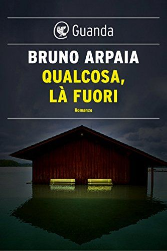 Qualcosa, là fuori di Bruno Arpaia