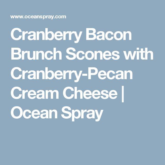 Cranberry Bacon Brunch Scones with Cranberry-Pecan Cream Cheese   Ocean Spray