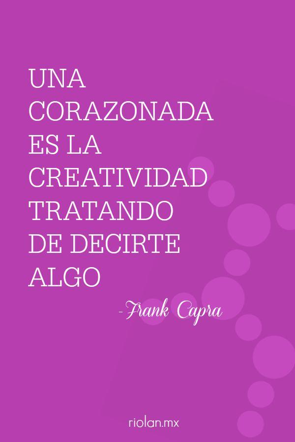 """""""Una corazonada es la creatividad tratando de decirte algo"""" - Frank Capra #motivacion #frase"""
