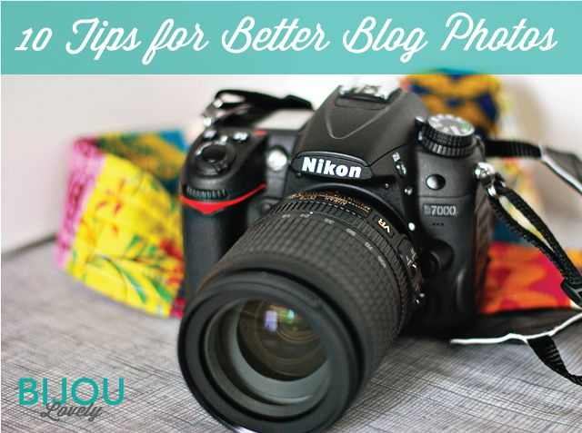 Great tutorial on how to take better photographs. A must read..   bijou lovely: 10 Tips for Better Blog Photos.
