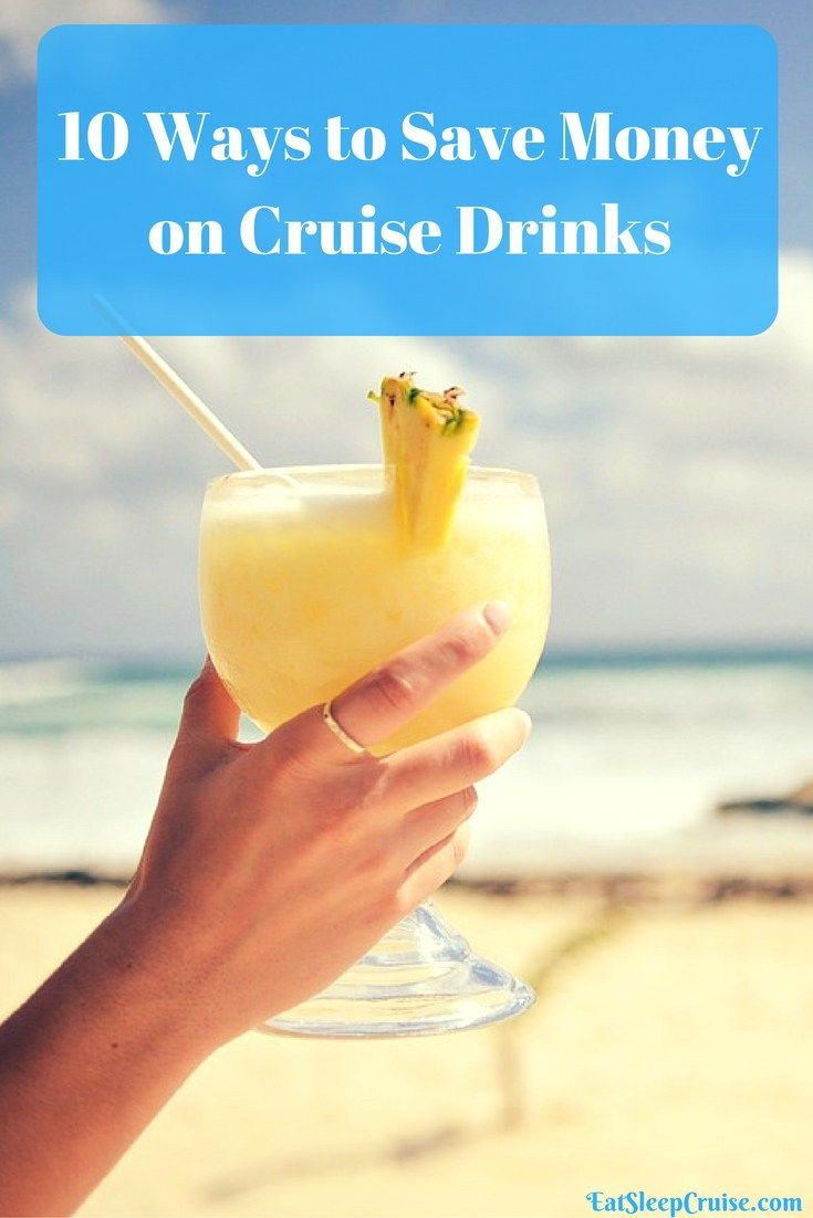 Top 10 Ways to Save Money on Cruise Drinks