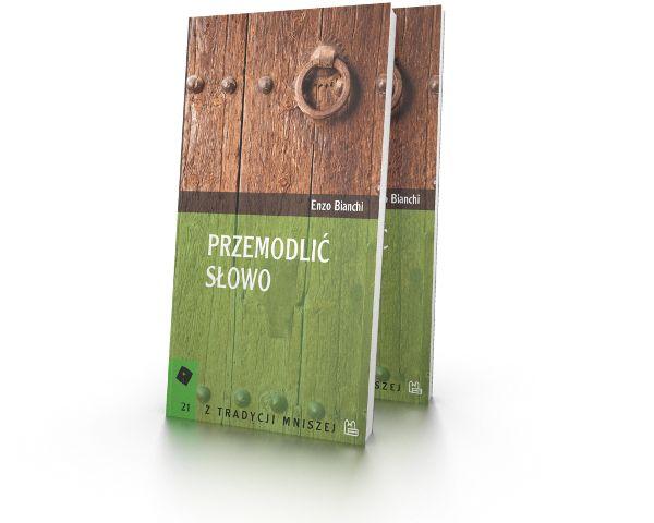 Enzo Bianchi Przemodlić słowo  http://tyniec.com.pl/product_info.php?cPath=2&products_id=353