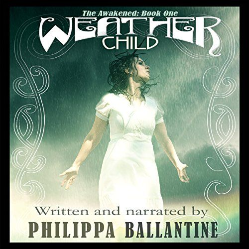 Weather Child: The Awakened, Book 1. Epic, historical fantasy set in New Zealand, and read by the author, Philippa Ballantine [author of the Books of the Order, and c-author of the Ministry of Peculiar Occurrences.]