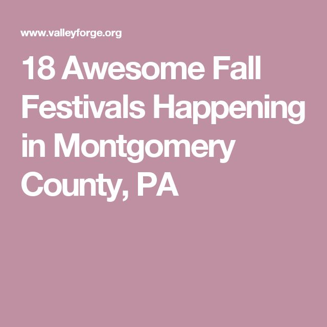 18 Awesome Fall Festivals Happening in Montgomery County, PA