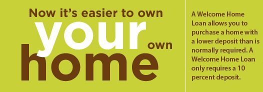 The Welcome Home Loan - only need 10%