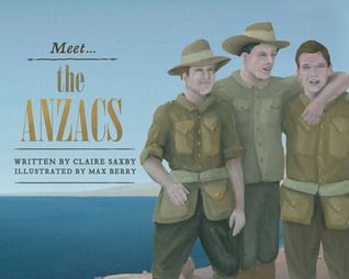 Meet the ANZACs by Claire Saxby