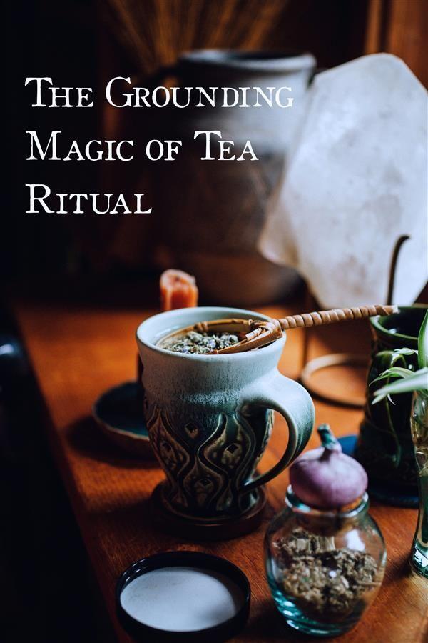 The Grounding Magic of Tea Ritual