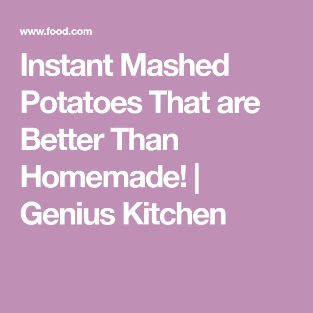 Instant Mashed Potatoes That are Better Than Homemade! | Genius Kitchen
