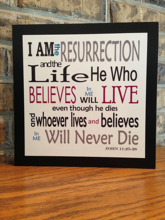 Christian Art ~ I am the Resurrection and the Life ~ John 11:25-26 ~ Wood Sign on Etsy, $17.00
