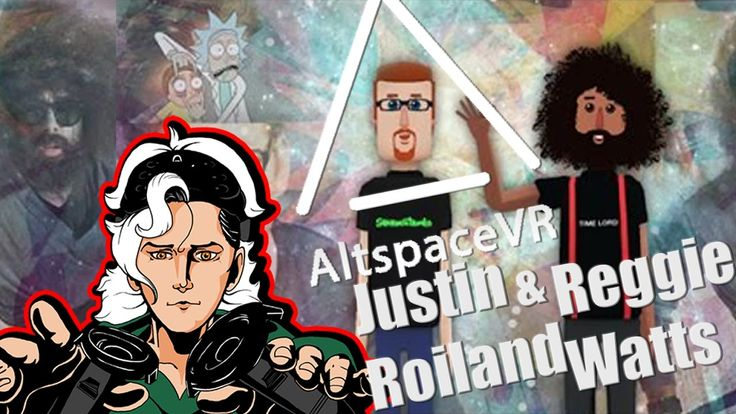Best of Rick and Morty's Justin Roiland & The Hilarious Reggie Watts in AltspaceVR