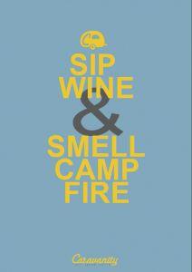 Sip Wine & Smell Campfire Caravanity Credo #1 Fall 2013