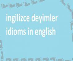 İngilizce Deyimler