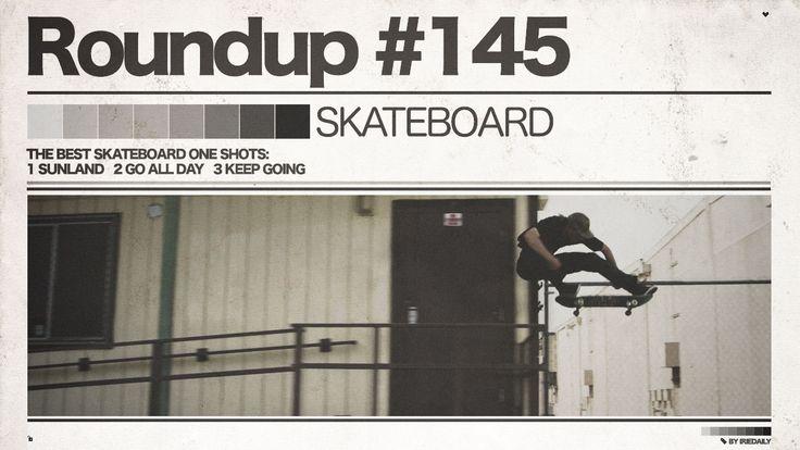 #145 Roundup: Skateboarding – die besten Skateboard Plansequenzen!
