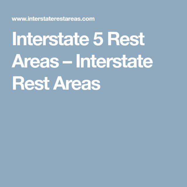 Interstate 5 Rest Areas – Interstate Rest Areas