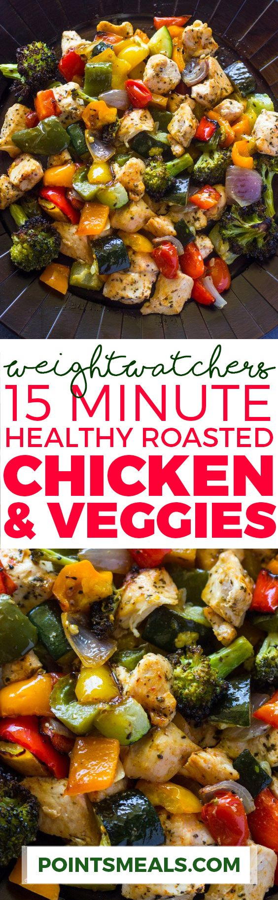 15 MINUTE HEALTHY ROASTED CHICKEN AND VEGGIES (WEIGHT WATCHERS SMARTPOINTS)