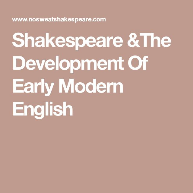 Shakespeare &The Development Of Early Modern English