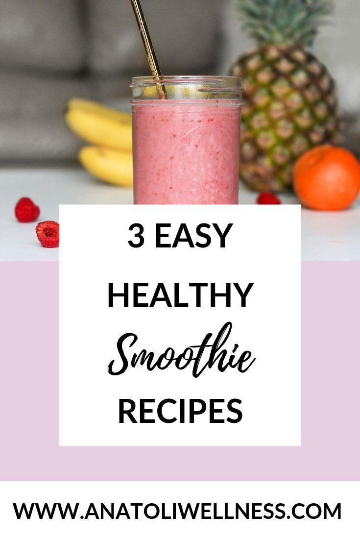 3 Easy Smoothie Recipes Anatoli Wellness Easy Healthy Smoothie Recipes Smoothie Recipes Healthy Breakfast Smoothie Recipes Healthy