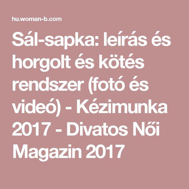 Sál-sapka: leírás és horgolt és kötés rendszer (fotó és videó) - Kézimunka 2017 - Divatos Női Magazin 2017