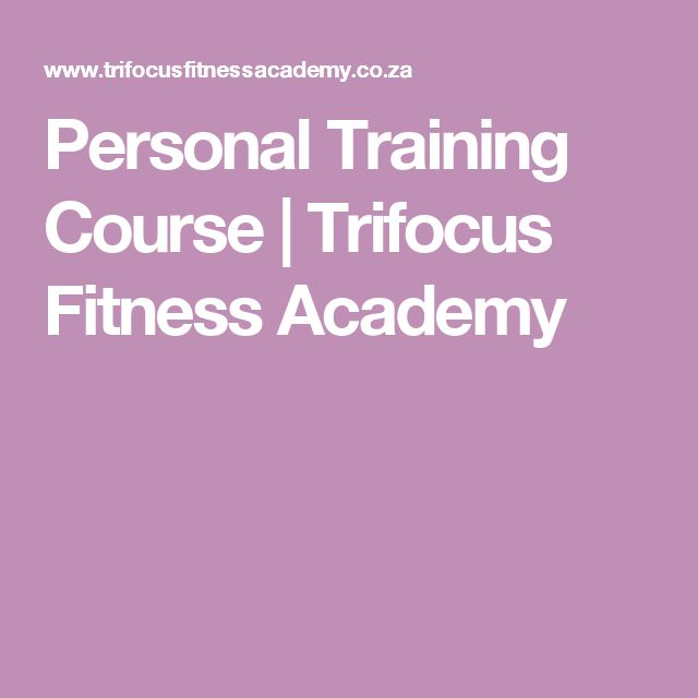 Personal Training Course   Trifocus Fitness Academy