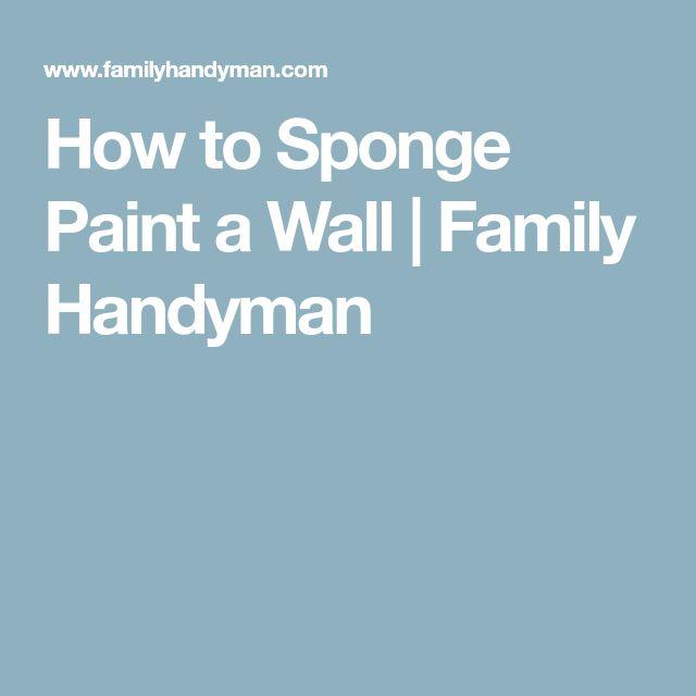 Best 25+ Sponge paint walls ideas on Pinterest | Sponge ...