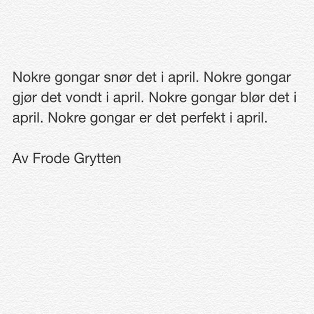 #frodegrytten #twitterpoesi #dikt #digt #lyrikk #poesi #renpoesi #april